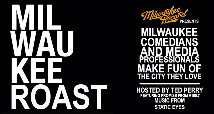 Roast of Milwaukee